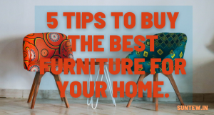 Tips to buy best furniture to your home