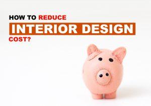 how to reduce interior design cost